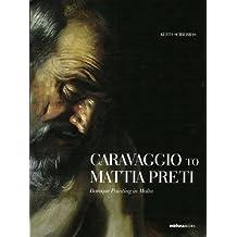 Caravaggio to Mattia Preti: Baroque Painting in Malta