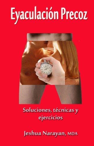 Eyaculacion precoz (Spanish Edition) [Jeshua Narayan MDA] (Tapa Blanda)