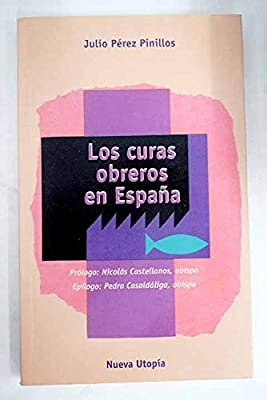 Los curas obreros en España: Amazon.es: Pérez Pinillos, Julio: Libros