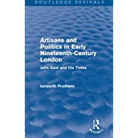 Artisans and Politics in Early Nineteenth-Century London (Routledge Revivals)