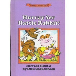 (Hurray for Hattie Rabbit: Story and pictures (An Early I can read book))