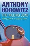 The Killing Joke, Anthony Horowitz, 0752864157