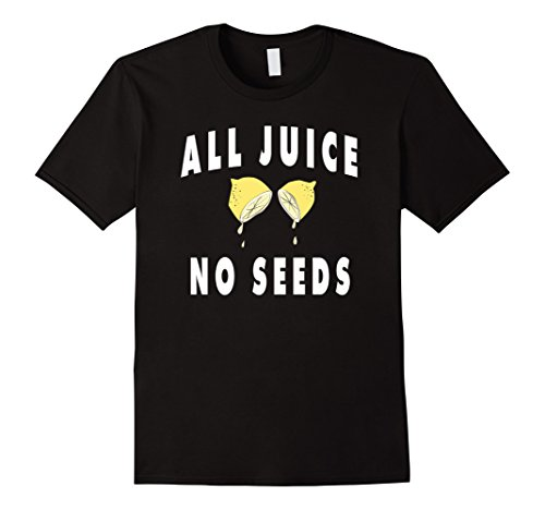 Vasectomy All Juice No Seeds Funny Vasectomy T-Shirt