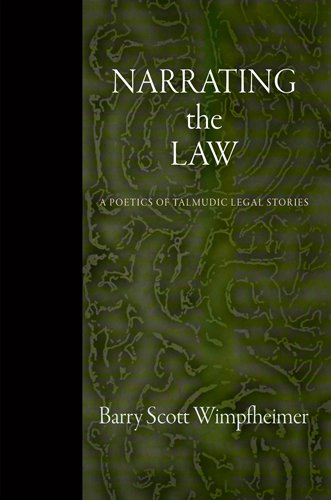 Narrating the Law: A Poetics of Talmudic Legal Stories (Divinations: Rereading Late Ancient Religion)