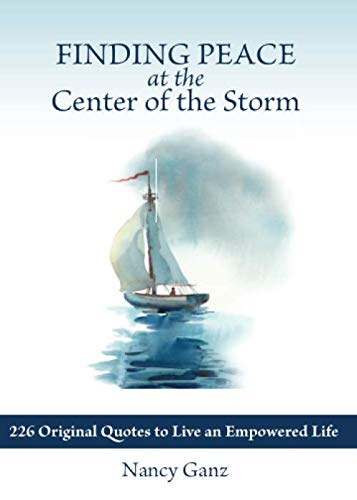 - Finding Peace at the Center of the Storm: 226 Original Quotes to Live an Empowered Life