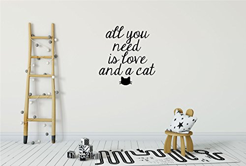 Nursery Wall Decal - All You Need Is Love And A Cat - Vinyl Decor for Baby's Room, Bedroom or Play Room