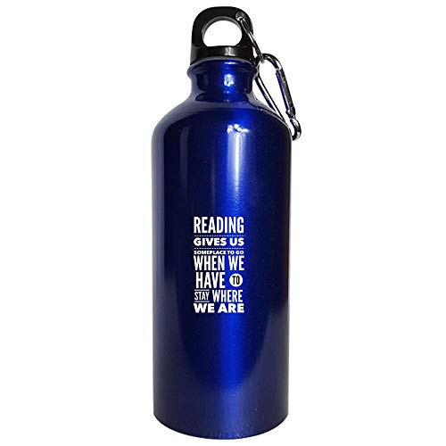 Readers Water Bottle Metallic Blues - Reading Gives Us Someplace To Go When We Have To Stay Where We Are - English Teacher Gift (Reading Gives Us Someplace To Go Quote)