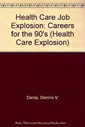 Health Care Job Explosion: Careers for the 90's (Health Care Explosion)