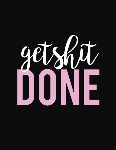 """Get Shit Done: Dot Grid Journal, Diary & Notebook For the Everyday Girl Boss Bullet Journal,120 Pages, 8.5"""" by 11""""  (Boss Lady Gifts)"""
