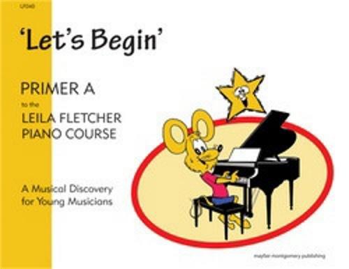 Leila Fletcher Piano Course: Let's Begin Primer A Mayfair Music
