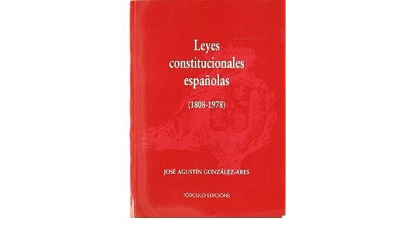 Leyes constitucionales españolas (1808-1978): Amazon.es: González ...