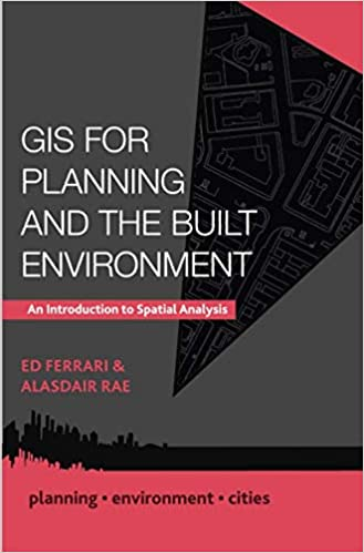 GIS for Planning and the Built Environment: An Introduction to