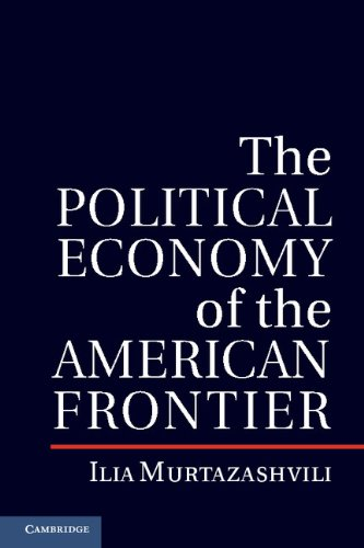 Download The Political Economy of the American Frontier (Political Economy of Institutions and Decisions) Pdf