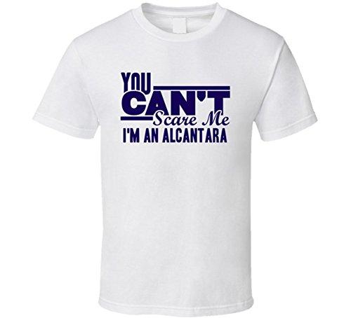 you-cant-scare-me-im-an-alcantara-last-name-t-shirt-2xl-white