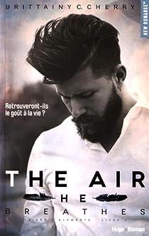The Elements, tome 1 : The Air He Breathes par C. Cherry