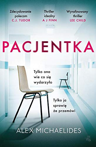 Book cover from Pacjentka - Alex Michaelides [KSIÄĹťKA] by Alex Michaelides