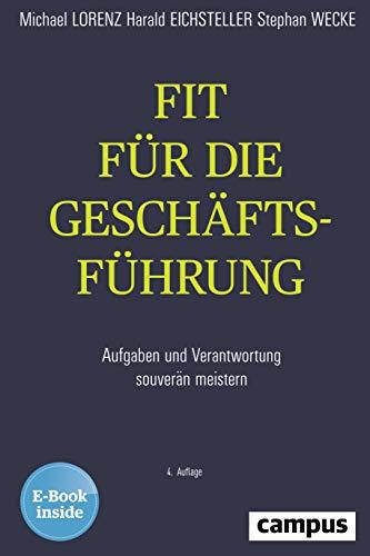 Fit Die - Fit für die Geschäftsführung: Aufgaben und Verantwortung souverän meistern, plus E-Book inside (ePub, mobi oder pdf)
