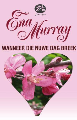 Wanneer die nuwe dag breek (Afrikaans Edition)