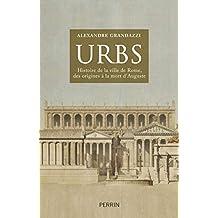 Urbs: Histoire de la ville de Rome, des origines à la mort d'Auguste