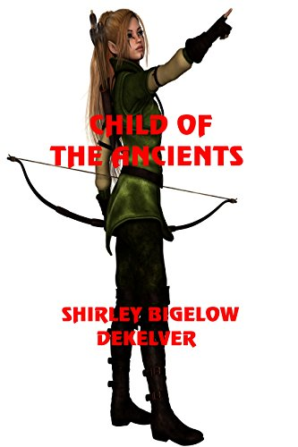 Child of the Ancients by [DeKelver, Shirley Bigelow]
