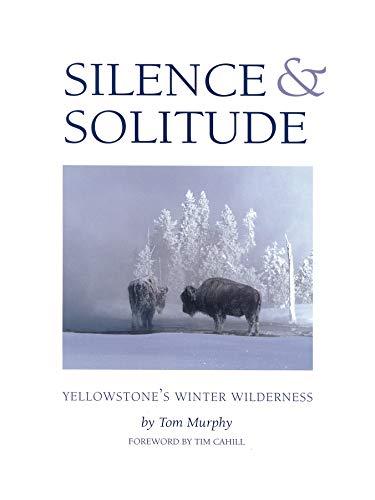 Silence & Solitude: Yellowstone's Winter Wilderness