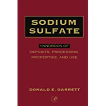 Sodium Sulfate: Handbook of Deposits, Processing, Properties, and Use