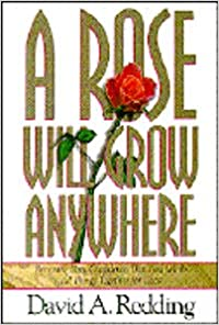 Book A Rose Will Grow Anywhere: Renewing Your Confidence That God Works All Things Together for Good