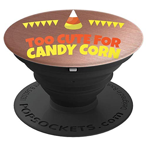 Halloween Too Cute for Candy Corn\ - PopSockets Grip and Stand for Phones and Tablets -