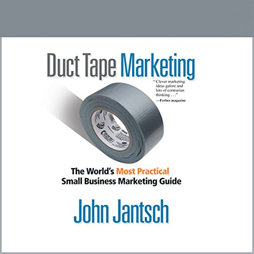 Duct Tape Marketing (Revised and Updated): The World's Most Practical Small Business Marketing Guide by Gildan Media, LLC