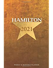 2021 Hamilton Calendar Planner: 2021 Daily Weekly and Monthly Calendar Planner Agenda Schedule Organizer Journal, Alexander Hamilton Revolution Broadway Musical Gift for Fans, Artists, Students, and Teachers, 12 Month January - December 2021