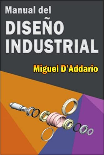 Manual del Diseño Industrial: Amazon.es: DAddario, Miguel: Libros