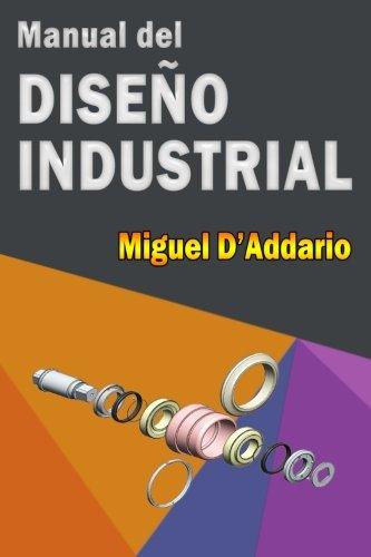Manual del Diseño Industrial (Spanish Edition) [Miguel D'Addario] (Tapa Blanda)