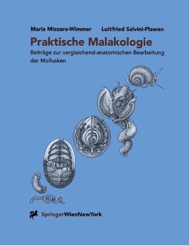 Praktische Malakologie: Beiträge zur vergleichend-anatomischen Bearbeitung der Mollusken: Caudofoveata bis Gastropoda ― *Streptoneura* (German Edition)
