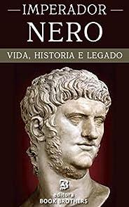 Imperador Nero: A vida e história de um dos imperadores romanos mais sanguinário de todos os tempos