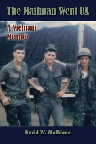 Book: The Mailman Went UA (A Vietnam Memoir) by David W. Mulldune