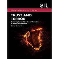 Trust and Terror (Open Access): Social Capital and the Use of Terrorism as a Tool of Resistance (Conceptualising Comparative Politics)