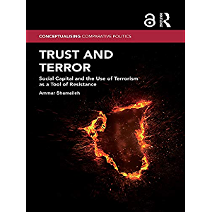 Trust and Terror: Social Capital and the Use of Terrorism as a Tool of Resistance (Conceptualising Comparative Politics)