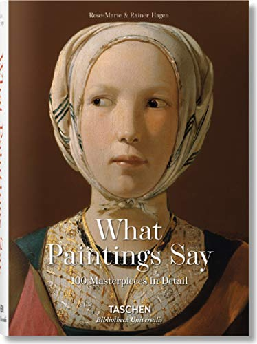 - What Great Paintings Say. 100 Masterpieces in Detail (Bibliotheca Universalis)