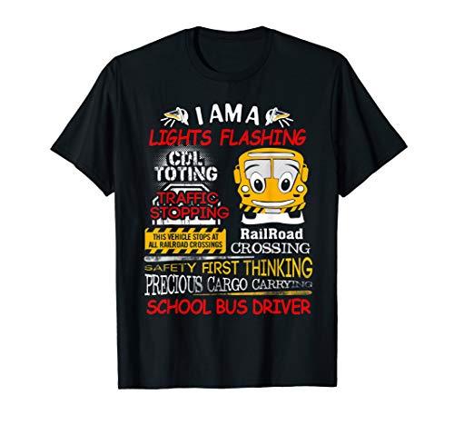 School Bus Driver, I Am A Lights Flashing Funny T Shirt
