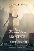 Soldaat, Broeder, Tovenaar (Over Kronen en Glorie-Boek 5)