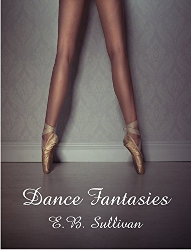 Dance Fantasies by [Sullivan, E. B.]