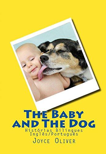 The Baby And The Dog: Histórias Bilingues-Inglês Português (English Edition)