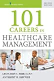 img - for 101 Careers in Healthcare Management, Second Edition (Volume 2) book / textbook / text book