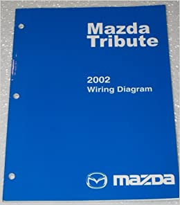 2002 Mazda Tribute Wiring Diagrams: Mazda Motor Corporation: Amazon.com:  Books | Wiring Diagram For 2002 Mazda Tribute |  | Amazon.com