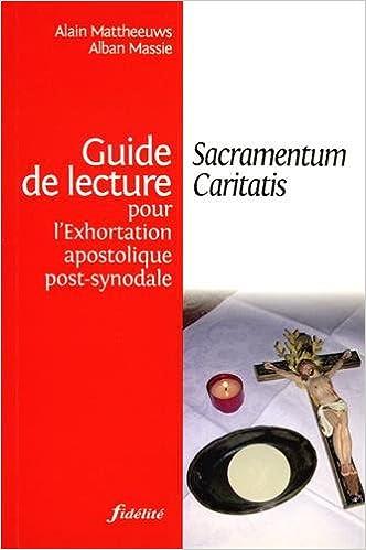 En ligne téléchargement Guide de Lecture pour l'Exhortation Apostolique Post Synodale Sacramentum Caritatis pdf, epub