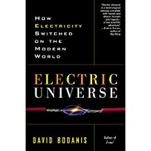 Electric Universe: How Electricity Switched on the Modern World