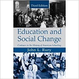 Education and Social Change 3rd (Third) Edition byRury