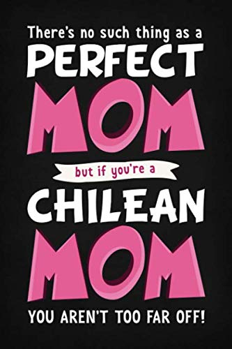 There's No Such Thing As A Perfect Mom But If You're A Chilean Mom You Aren't Far Off!: Funny...