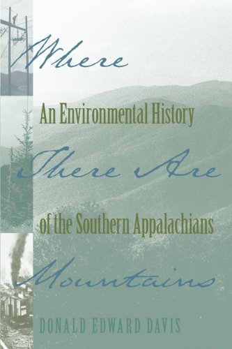Where There Are Mountains: An Environmental History of the Southern Appalachians