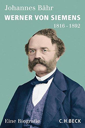 Werner von Siemens: 1816-1892